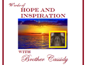 Words of Hope and Inspiration-With Brother Cassidy